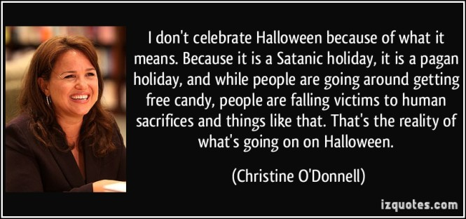 i-don-t-celebrate-halloween-because-of-what-it-means-because-it-is-a-satanic-holiday-it-is-a-christine-o-donnell-256710