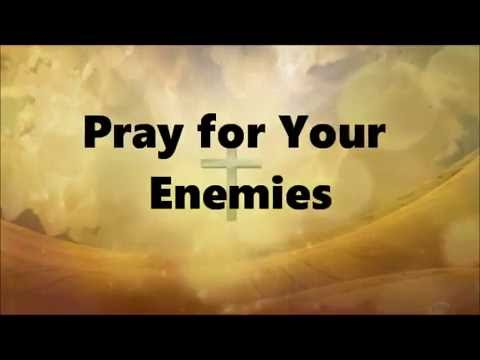pray for enemies 2017