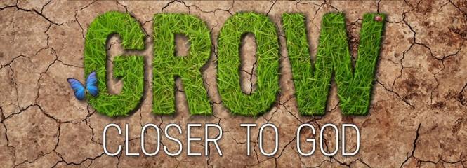 Grow closer to GOD 2018