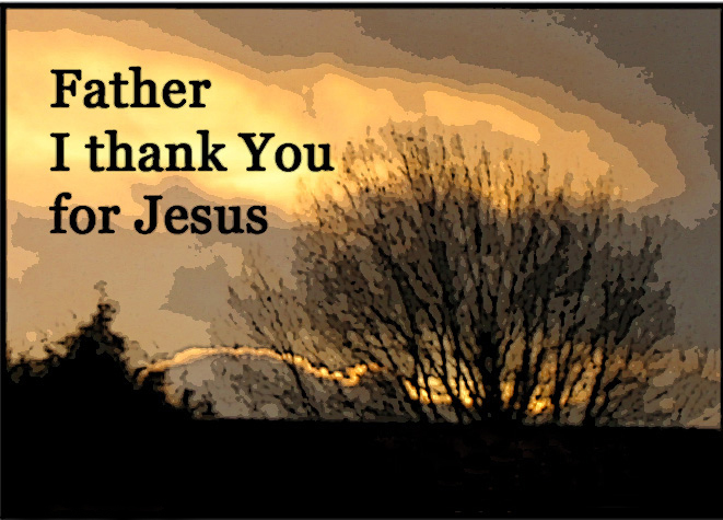 Thank you FATHER GOD for Jesus 2018
