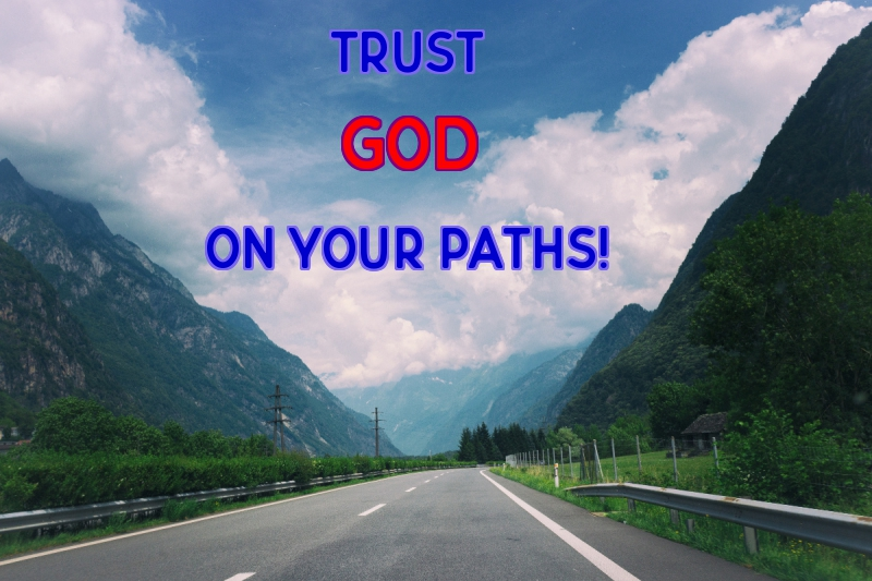 Trust GOD in all your paths 2-3-19
