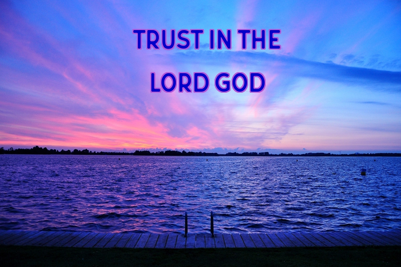 Trust in the Lord GOD 2-3-19